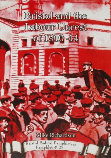 Bristol and the Labour Unrest of 1910-14, by Mike Richardson